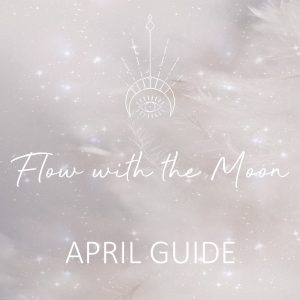 Girl and Her Moon Flow with the Moon Membership April Guide