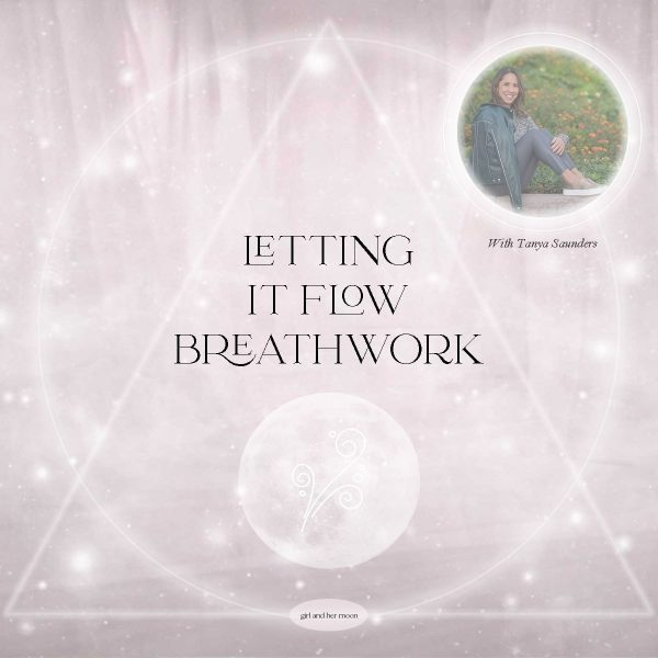 Flow with the Moon Breathwork Guide - Tanya Saunders x Girl and Her Moon