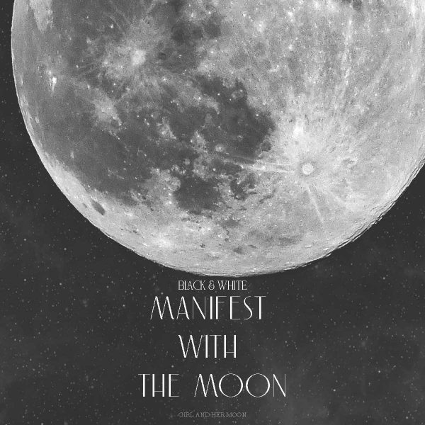 Manifest with the Moon Black & White Guide Girl and Her Moon