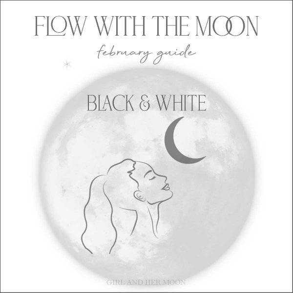 Flow with the Moon February Black and White Guide Girl and Her Moon