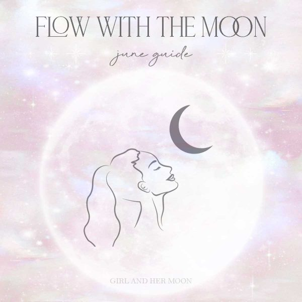 June Flow with the Moon Guide - Girl and Her Moon