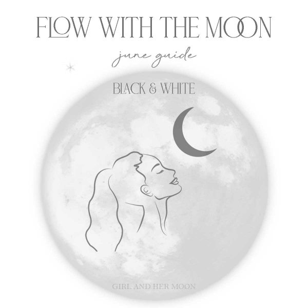 June B&W Flow with the Moon Guide Girl and Her Moon