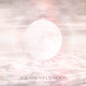 Aquarius Full Moon + Ritual July 2021 Girl and Her Moon
