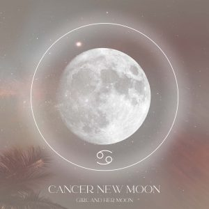 Cancer New Moon July 2021 + ritual! Girl and Her Moon